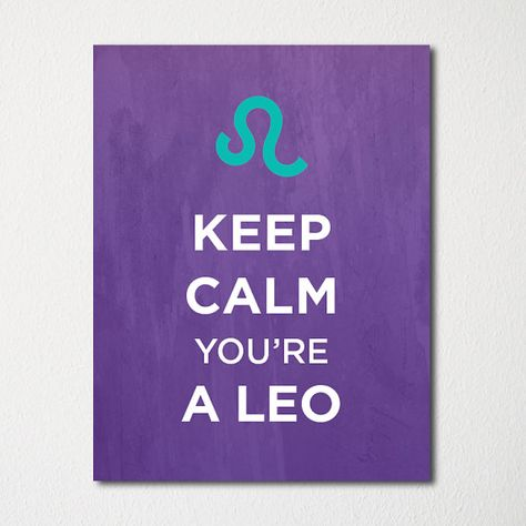 Keep Calm You're a Leo - 8x10 Fine Art Print - Choice of Color - Purchase 3 and Receive 1 FREE - Custom Prints Available