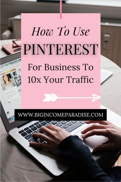 Use Pinterest For Business To 10X Your Online Results