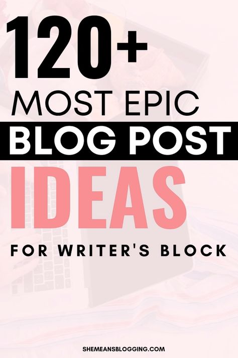 Most epic blog posts for lifestyle blogs