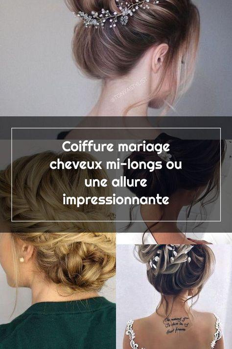 Coiffure Mariage Cheveux Mi Longs Ou Une Allure Impressionnante Allure Ch Coiffure Mariage Coiffure Hair Styles