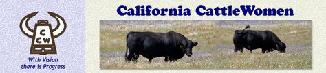 California CattleWomen, Inc.   Promoting the cattle industry and the value of beef to consumers.