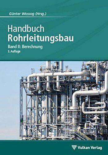 Handbuch Rohrleitungsbau Band 2 Berechnung Rohrleitungsbau Handbuch Berechnung Band Bucher Sachbucher Bilder
