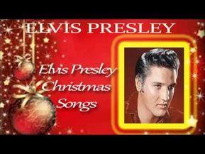 Elvis Presley Christmas Songs Elvis Presley Christmas Songs Elvis Presley Songs Christmas Music Videos