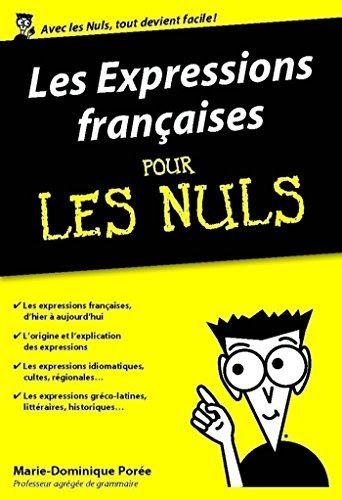 Telecharger Ou Lisez Le Livre Les Expressions Francaises Pour Les Nuls Edition Pochede Han Au Format Pdf E Expressions Francaises Livres En Ligne Livres A Lire