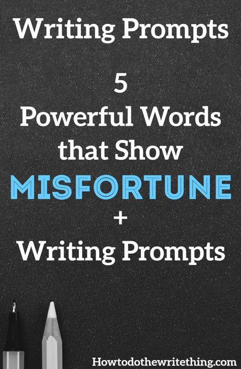 5 Powerful Words that Show Misfortune + Writing Prompts Inspiration for better creative writing. Writing Prompts to inspire better writing. #writingprompts #writing #blogger #blogging #bloggingtips #waystomakeextramoney #blog #bloggingforbeginners #writingtips #inspiration #inspirational #education #workfromhome #diy #art #tips #women #men #words #quotes