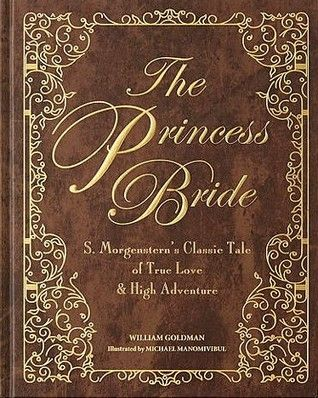Pdf Download The Princess Bride S Morgenstern S Classic Tale Of True Love And High Adventure The Princess Bride Book Princess Bride Classic Tales