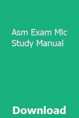 Asm Exam Mlc Study Manual Manual Exam New Holland