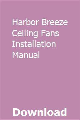 Harbor Breeze Ceiling Fans Installation Manual Pdf Download Online Full Fan Installation Ceiling Fan Installation Installation Manual