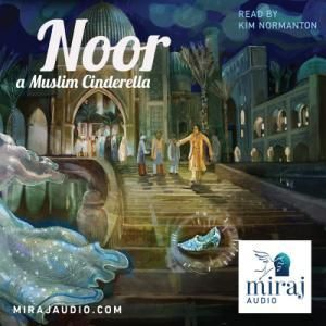 Noor A Muslim Cinderella Audio Book Download By Miraj Audio Audio Books For Kids Islamic Books For Kids Muslim Book