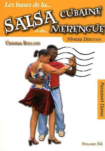 Telecharger Salsa Cubaine Et Le Merengue La Niveau Debutant Pdf Par Christian Rolland Telecharger Votre Fichier Ebook Maintenant