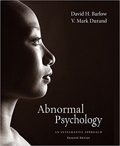 Abnormal Psychology An Integrative Approach 7th Edition By David H Barlow Isbn 13 978 1285755618 Isbn 1 Abnormal Psychology Integrative Psychology Disorders