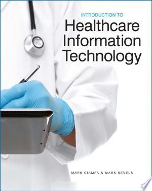 Download Introduction To Healthcare Information Technology Pdf Free Information Technology Medical Technology Cengage Learning