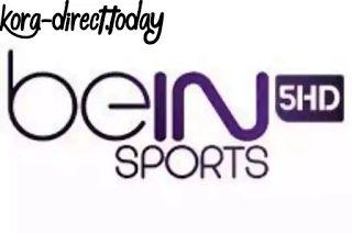 بث مباشر قناة بين سبورت 5 Bein Sport Hd المشفرة مجانا مشاهدة بي ان سبورت بث مباشر Koralive