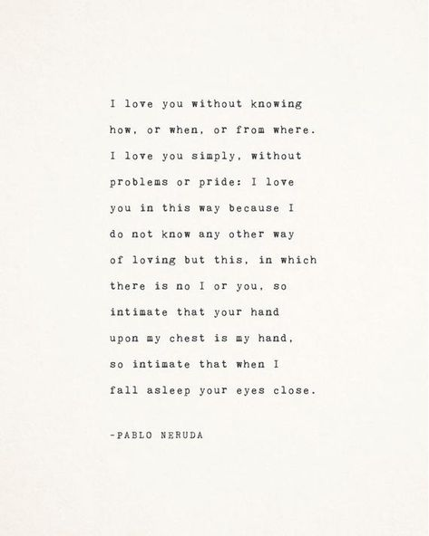 Pablo Neruda love poetry i love you without knowing how love image 3