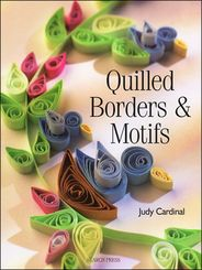 Quilled Borders & Motifs Book by Judy Cardinal
