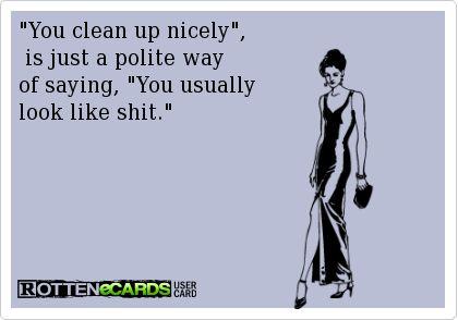 You clean up nice meme