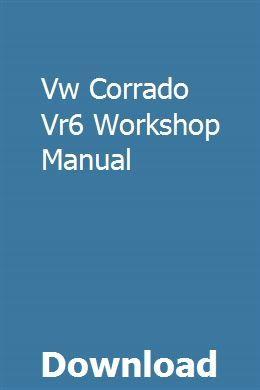 Vw Corrado Vr6 Workshop Manual Ford Mondeo Manual Installation