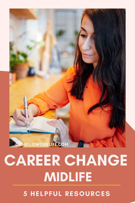 Career Change at Midlife: 5 Helpful Resources for a Successful Pivot