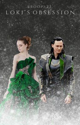Loki, King of Asgard becomes obsessed with a girl born of
