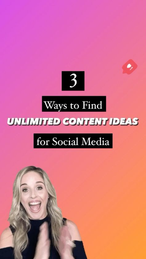 3 WAYS TO FIND UNLIMITED CONTENT IDEAS FOR SOCIAL MEDIA