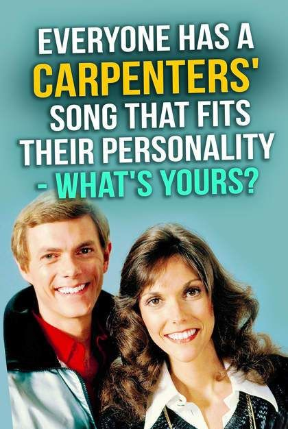 Everyone Has A Carpenters' Song That Fits Their Personality