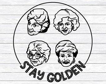 Golden Girls Svg Golden Girls Dxf Svg Png Golden Girls Clipart Golden Girls Vector Svg Files For Golden Girls Golden Girls Tattoo Cricut Projects Vinyl