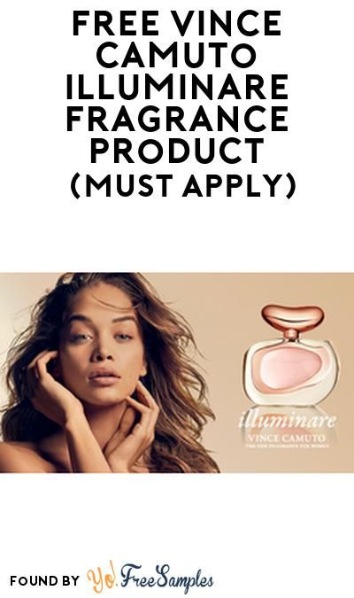 Free Vince Camuto Illuminare Fragrance Product From Viewpoints Must Apply Yo Free Samples How To Apply Vince Camuto Vince