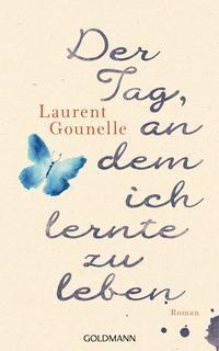 Der Tag, an dem ich lernte zu leben von Laurent Gounelle - eBook | Thalia