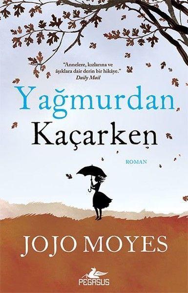Jojo Moyes Yagmurdan Kacarken Books Jojo Moyes Books Good Books