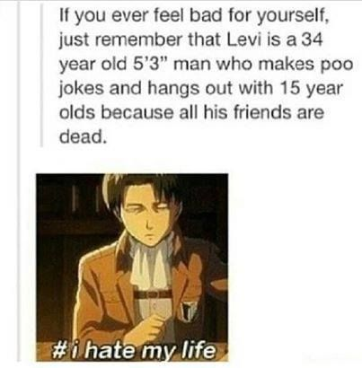 Attack on Titan - I really don't like how people assume that he's 34. I was informed that his age was never specified in the manga or anime.