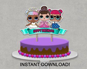 Lol Surprise Dolls Inspired Cake Topper Centerpiece Printable Happy Birthday Diy Decoration Birthday Cake Topper Printable Funny Birthday Cakes Diy Cake Topper