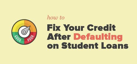 In Student Loan Default? How to Fix Your Credit