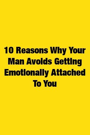 d8a9eb5693adce126b6dcf665958908d - How To Get A Man Emotionally Attached To You