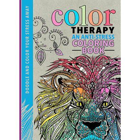Color Therapy An Anti Stress Coloring Book Hardcover Walmart Com Stress Coloring Book Anti Stress Coloring Book Coloring Books