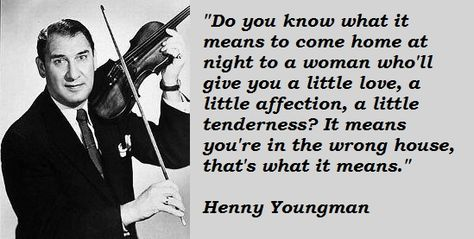 Top quotes by Henny Youngman-https://s-media-cache-ak0.pinimg.com/474x/d8/c3/32/d8c33236c29c3f21c88bbefd24399e7c.jpg