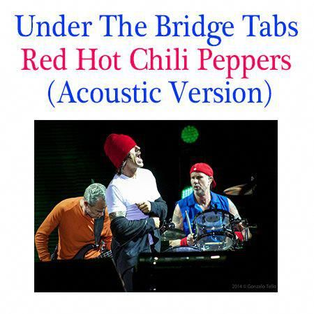 Red Hot Chili Peppers Under The Bridge Single Under The Bridge Tabs How To Play Under The Bridge Red Hot Chili Peppers Under The Bridge Tabs Red H Guitar Tabs Songs Easy Guitar Songs Online Guitar Lessons