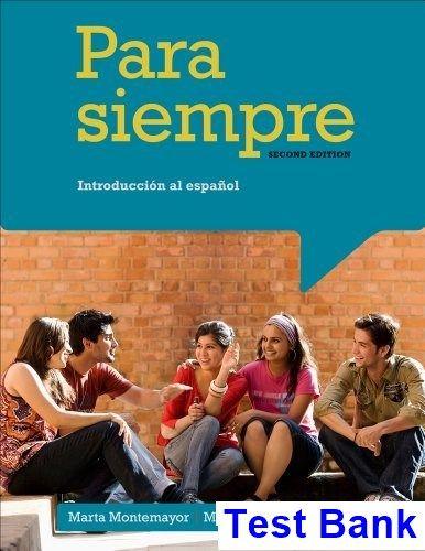 Test Bank for Para siempre Introduccion al espanol 2nd