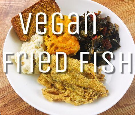 Vegan Fried Fish Vegan Fries Vegan Meal Plans Fried Fish Recipes