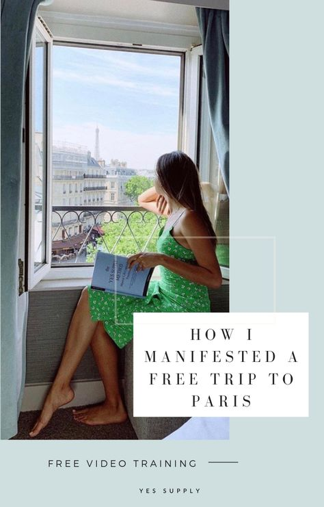 How I Manifested My FREE Trip To Paris