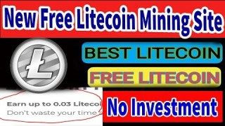 Litecoin Mining 2019 New Free Litecoin Cloud Mining Site 2019