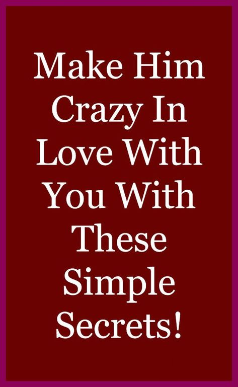 Make Him Crazy In Love With You With These Simple Secrets! Tips to make him fall in love with you. Read this article... #relationshipadvice