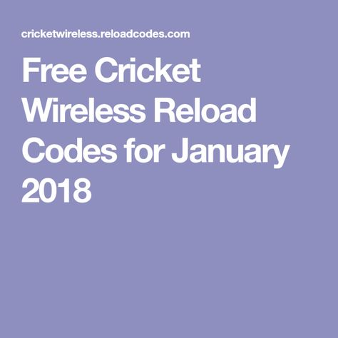 Free Cricket Wireless Reload Codes for January 2018 | Cricket wireless, Cricket phones, Wireless