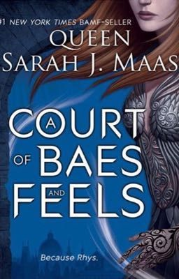 A Court Of Baes Feels Sarah J A Court Of Mist Fury A Court