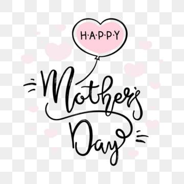 Happy Mothers Day Card Mothers Day Clipart Mother Typography Png And Vector With Transparent Background For Free Download Happy Mother S Day Card Happy Mom Day Happy Mothers Day