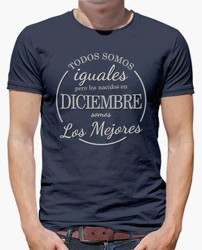 Camiseta Los nacidos en diciembre somos los mejores