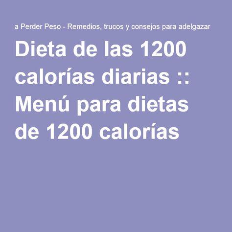 Dietas de 1200 calorias diarias