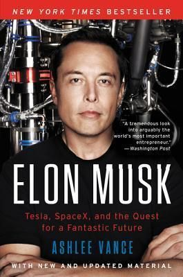 Pdf Download Elon Musk Tesla Spacex And The Quest For A Fantastic Future Biography Books Elon Musk Elon