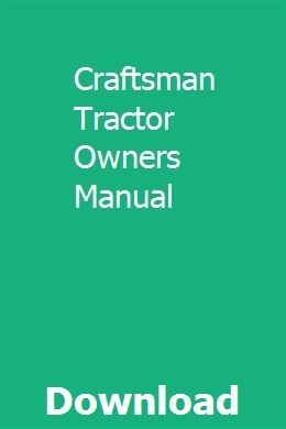 Craftsman Tractor Owners Manual Owners Manuals Car Owners Manuals Tractors