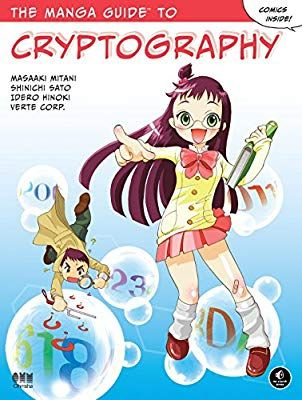 The Manga Guide To Cryptography Manga Guides Masaaki Mitani Shinichi Sato Idero Hinoki Verte Corp 9781593277420 Am In 2020 Cryptography Manga Ebooks