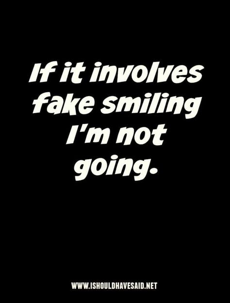Yeah, I'm not going to give a fake smile, there is no point. Im Fine Quotes, Fake Friend Quotes, Fake Smile Quotes, Quotes Deep Feelings, Mood Quotes, Fake Friends Meme, Emotion Quotes, Sarcastic Quotes, Funny Quotes